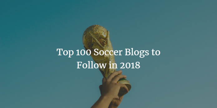top 100 soccer blogs to follow in 2018